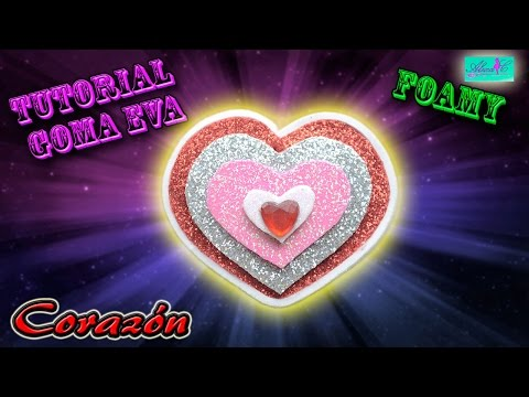 ♥ Tutorial Goma Eva (Foamy): Corazón ♥