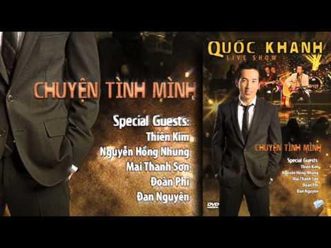 Live Show Quốc Khanh DVD: Chuyện Tình Mình