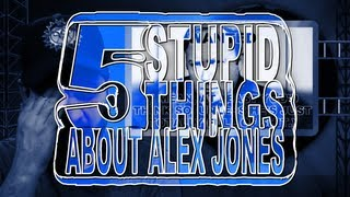 Five Stupid Things About Alex Jones
