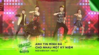 Anh Tin Mình Đã Cho Nhau Một Kỷ Niệm - Ngô Kiến Huy, Miu Lê   Gala Nhạc Việt 10 (Official)