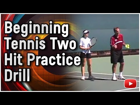 Beginning Tennis Practice Drills -Two Hit Drill featuring Coach Dick Gould