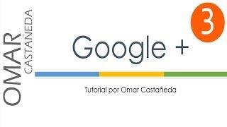 Como usar Google +. Parte 3