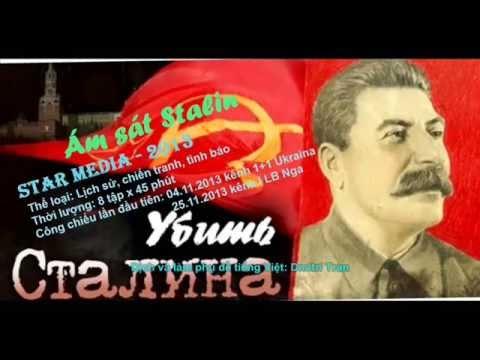 Ám sát Stalin  Tập 1 Phim Nga Sub viet