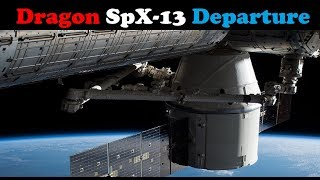 Live: Dragon SpX-13 spacecraft Departure from the ISS