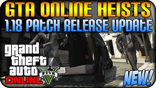 GTA 5 Online Heists: 1.18 Patch Release Update Recent