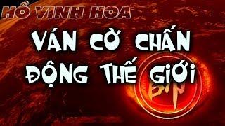 Cờ Tướng đỉnh cao hay nhất với ván cờ chấn động thế giới của Hồ Vinh Hoa