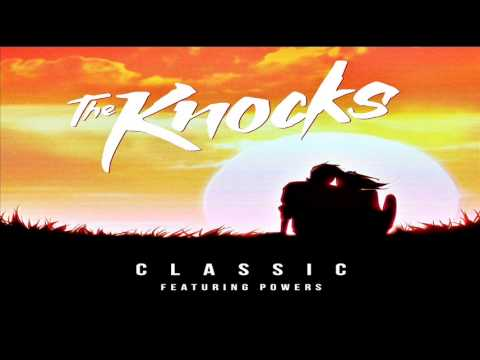 The Knocks - Classic (feat. Powers)【HQ】