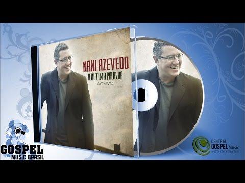 Nani Azevedo - A Última Palavra Vem de Deus ( Disco Completo)