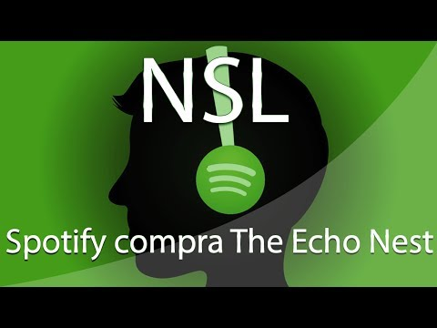 NSL - Spotify compra The Echo Nest