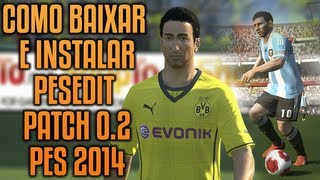 Como Baixar E Instalar PESEDIT 2014 PATCH 0.2 No PES 2014