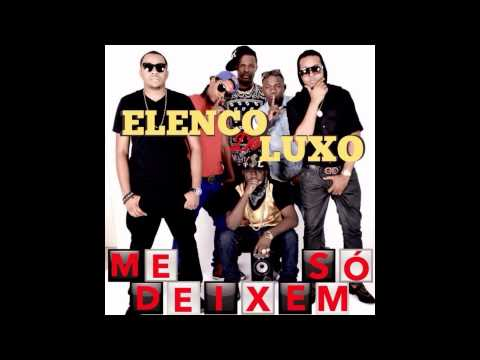 Elenco de Luxo  -  Me Deixem So
