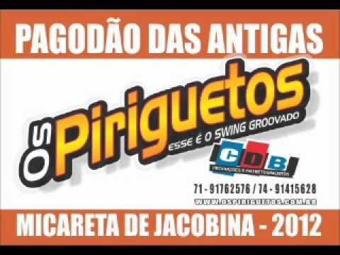 PAGODAO DAS ANTIGAS - OS PIRIGUETOS NA MICARETA DE JACOBINA 2012
