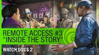 "Watch Dogs 2 - Videó sorozat (3. epizód): ""Inside the Story"""