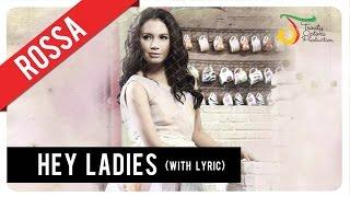 Rossa - Hey Ladies (with Lyric)   VC Trinity