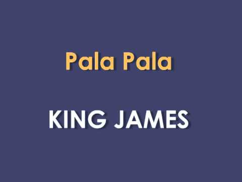 King James - Pala Pala (2012)
