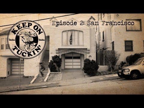 Keep On Tuckin' 2014 - Episode 2: San Francisco