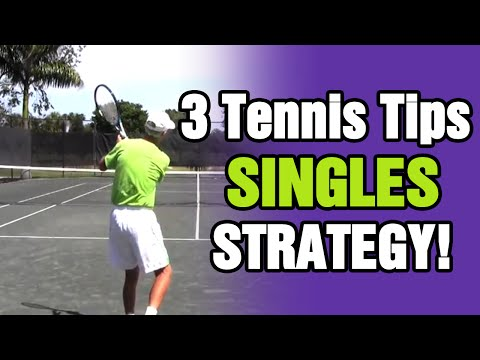3 Tennis Tips For Singles Strategy From TomAveryTennis.com