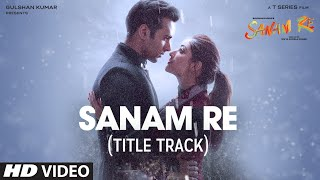 sanam re, title song, pulkit samrat, yami gautam
