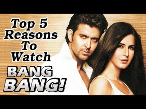 TOP 5 Reasons to watch BANG BANG ft Hrithik Roshan & Katrina Kaif