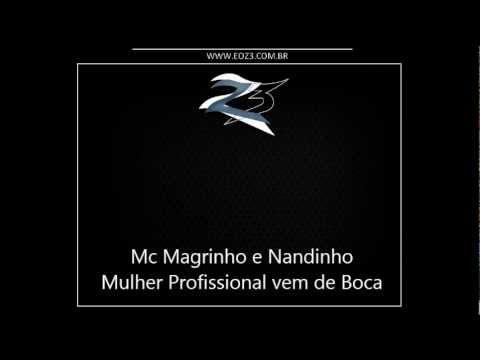 Mc Magrinho e Nandinho - Mulher Profissional vem de Boca [DJ R15]