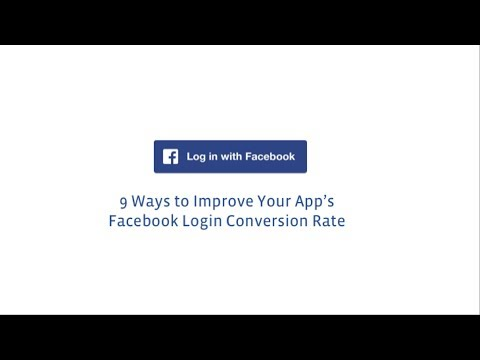 Facebook Login - 9 Ways to Improve Your App's Login Conversion Rate