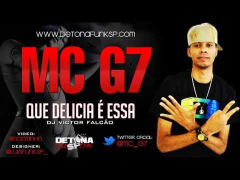 Mc G7 - Que Delícia é Essa (DJ VICTOR FALCÃO) Lançamento 2013