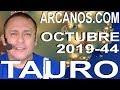 Video Horóscopo Semanal TAURO  del 27 Octubre al 2 Noviembre 2019 (Semana 2019-44) (Lectura del Tarot)
