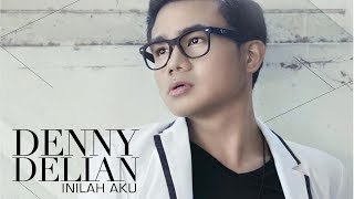 Denny Delian - Inilah Aku (official music video)