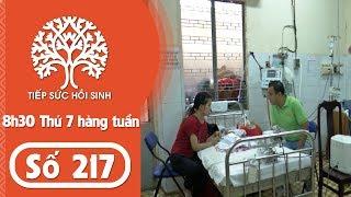 Tiếp sức hồi sinh - Số 217 | TodayTV
