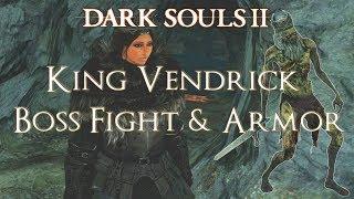 Dark Souls 2 King Vendrick Boss Fight (SOUL OF THE KING