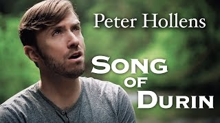 Peter Hollens - Song of Durin Hobbit