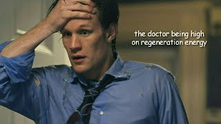 the doctor being high on regeneration energy