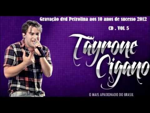 Tayrone Cigano Audio do DVD 2012 em Petrolina COMPLETO