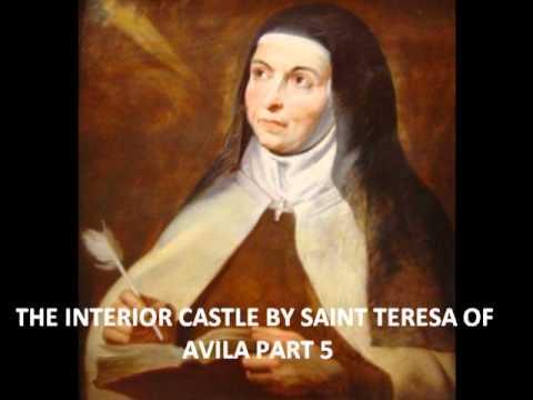 Saint Teresa Of Avila Interior Castle Pt5of12 Youtube