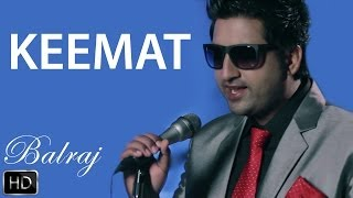 Keemat | Balraj | Feel | Full Official Music Video