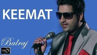 Keemat | Balraj | Feel | Full Official Music Video