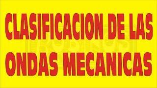CLASIFICACION DE LAS ONDAS MECANICAS