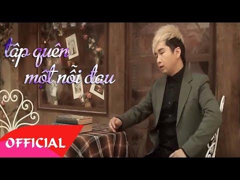 Tập Quên Một Nỗi Đau - Bằng Cường ft  Nhật Tinh Anh [Official MV HQ]
