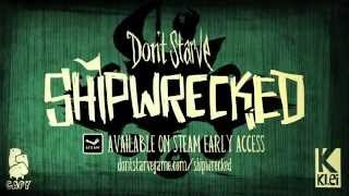 Don't Starve Shipwrecked - Early-Access Launch Trailer