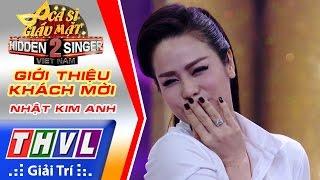 THVL | Ca sĩ giấu mặt 2016 - Tập 6: Nhật Kim Anh | Giới thiệu khách mời - Mỹ Lan