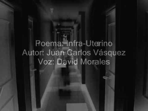 Poema: Infra-Uterino por Juan Carlos Vasquez
