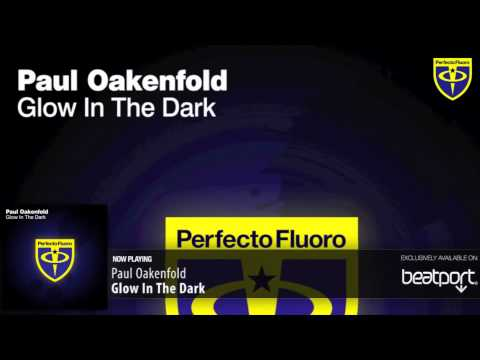 Paul Oakenfold - Glow In The Dark (Original Mix) -MrOY04tgrqs