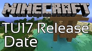 (Old) Minecraft TU17 RELEASE DATE Xbox 360 & PS3