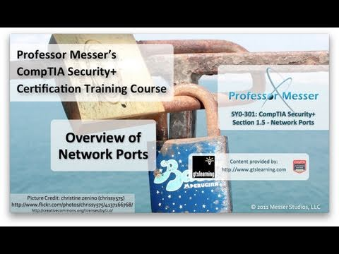 CompTIA Security+ SY0-301: 1.5 - Overview of Network Ports