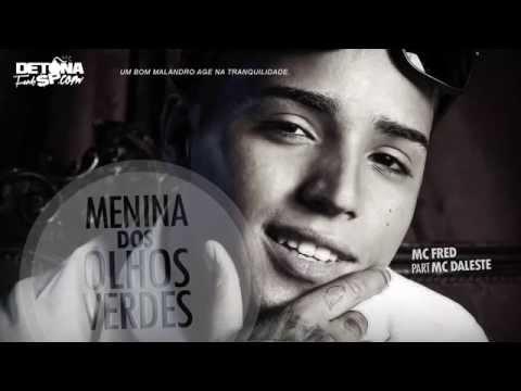 MC Fred Part MC Daleste - Menina dos Olhos Verdes (DJ Victor Falcão) Lançamento Oficial