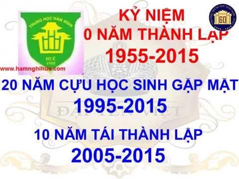 Video clip Kỷ niệm 60 năm thành lập trường Hàm Nghi Huế 1955-2015
