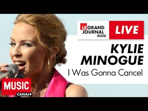 Kylie Minogue - I Was Gonna Cancel - Live du Grand Journal
