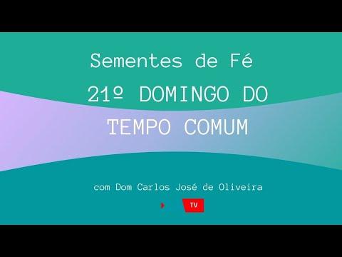 Sementes de Fé - 21º DOMINGO DO TEMPO COMUM