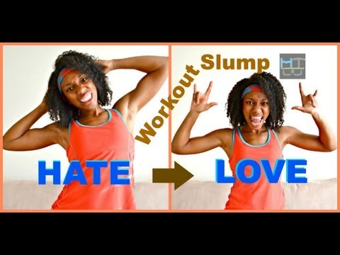 How 2 Get OUT the WoRkOUT SLUMP Now! (Tips)