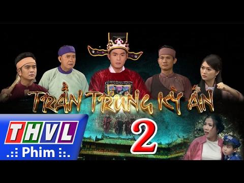 THVL | Trần Trung kỳ án - Tập 2